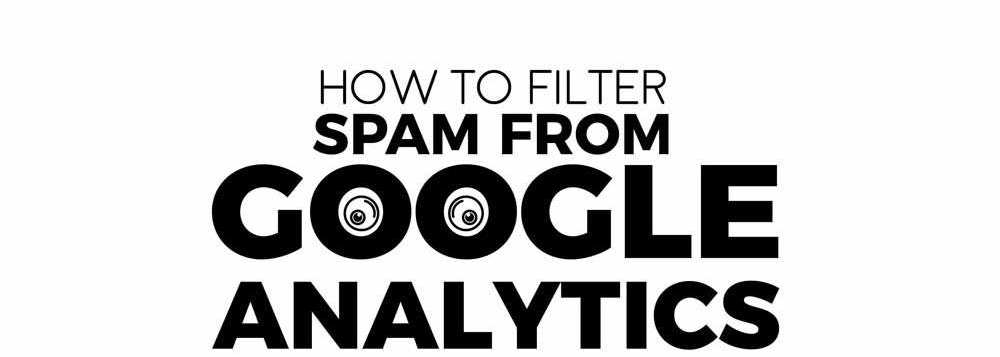 How to Filter Bot Traffic in Google Analytics